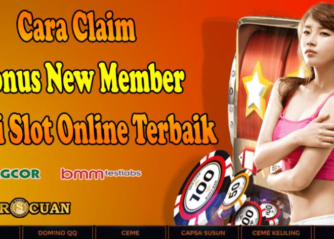 Cara Claim Bonus New Member Judi Slot Online Terbaik