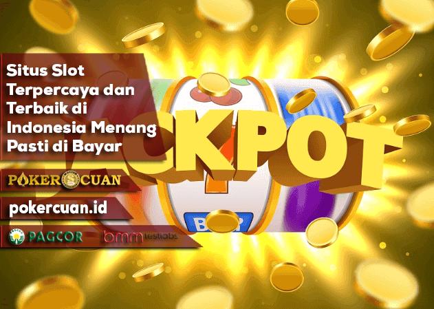 Situs Slot Terpercaya dan Terbaik di Indonesia Menang Pasti di Bayar
